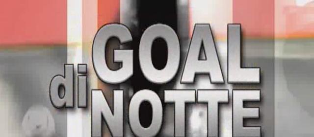 Goal di Notte – Speciale Derby!
