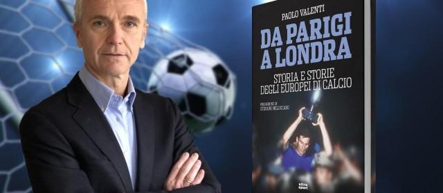 Il grande sogno degli Europei, da Parigi a Londra: intervista a Paolo Valenti.
